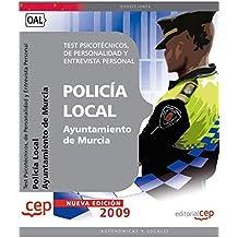 Test Psicotécnicos, de Personalidad y Entrevista Personal   Oposiciones Policía Local del Ayuntamiento de Murcia (Colección 683)