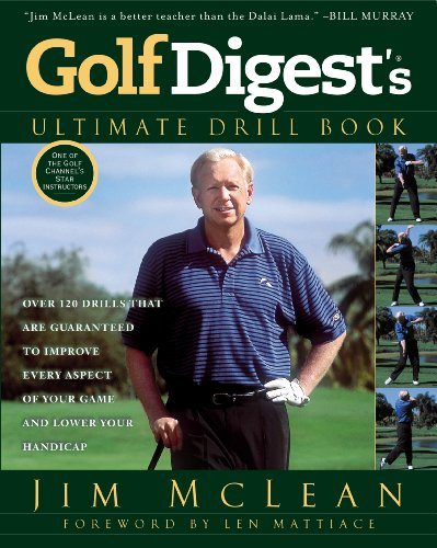 Golf Digest\'s Ultimate Drill Book: Over 120 Drills that Are Guaranteed to Improve Every Aspect of Your Game and Low (English Edition)