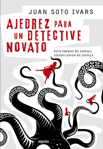 Ajedrez para un detective novato (Algaida Literaria - Premio Ateneo Joven De Sevilla)