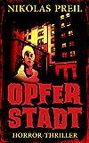 Opferstadt: Horror-Thriller (Monster, Mörder, Mutationen 4) von Nikolas Preil