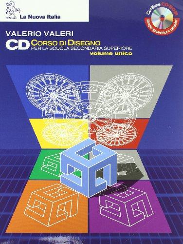 CD Corso di disegno. Volume unico. Per le Scuole superiori. Con CD-ROM