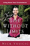 Your Life Without Limits: Living Above Your Circumstances (10-PK)