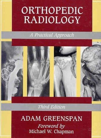 Orthopedic Radiology: A Practical Approach by Adam Greenspan (2000-01-15)