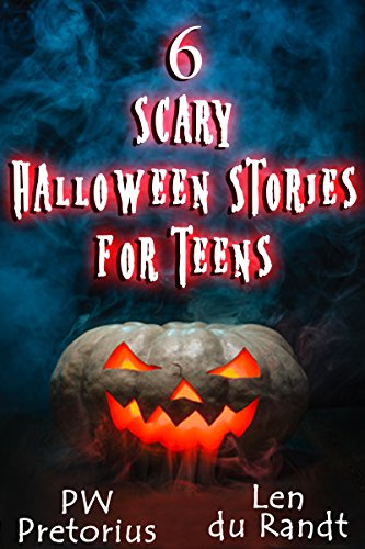 6 Scary Halloween Stories for Teens (English Edition) (Pw Sammlung)