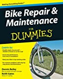 Bike Repair and Maintenance For Dummies (For Dummies Series)