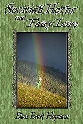 Scottish Herbs and Fairy Lore by Ellen Evert Hopman (2011-06-21)