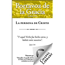 La persona de Cristo (Portavoz de la Gracia nº 219)