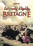 Les Contes et légendes de Bretagne (Passeurs de mémoire) (French Edition)