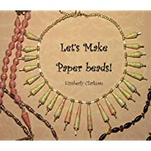 Let's make Paper Beads (English Edition)