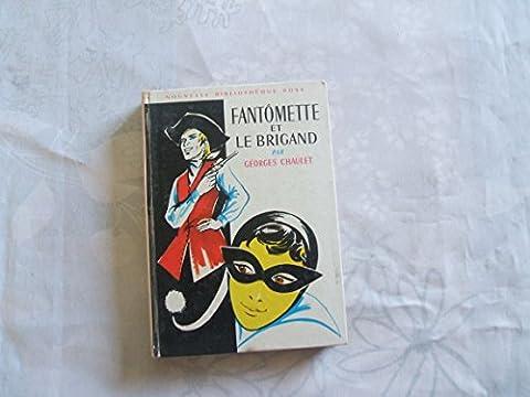 Fantomette Et Le Brigand - Georges Chaulet. Fantômette et le brigand :