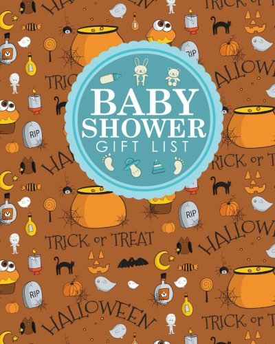 t: Baby Shower Gift Log, Gift Log Book, Gift Book Record, Gift Registry Book, Recorder, Organizer, Keepsake, Cute Halloween Cover (Baby Shower Gift Lists) (Plus Halloween)