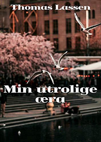 Min utrolige æra (Danish Edition)