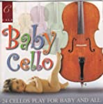 Baby Cello - Soothing Music from 24 C...