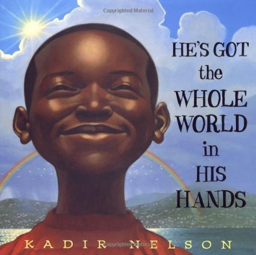 He's Got the Whole World in His Hands by Nelson, Kadir (2005) Hardcover