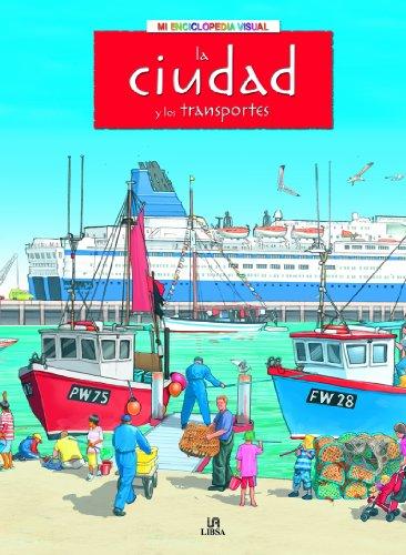 La ciudad y los transportes/The World About Us (Mi enciclopedia visual/My Visual Encyclopedia) par Olivia Brookes