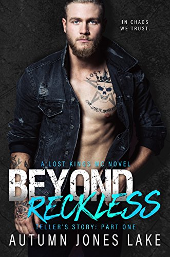 Beyond Reckless: Teller's Story, Part One (Lost Kings MC Book 8) (English Edition)