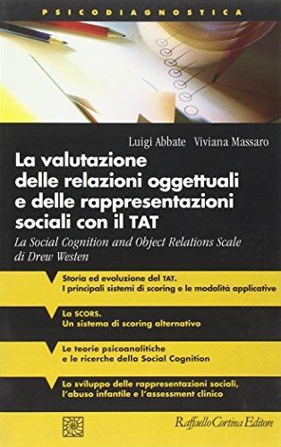 La valutazione delle relazioni oggettuali e delle rappresentazioni sociali con il TAT. La Social Cognition and Object Relations Scale di Drew Westen