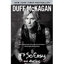 It's So Easy: And Other Lies: Written by Duff McKagan, 2012 Edition, (Reprint) Publisher: Touchstone Books [Paperback]