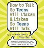 How to Talk So Teens Will Listen and Listen So Teens Will CD: How to Talk So Teens Will Listen and Listen So Teens Will CD (CD-Audio) - Common