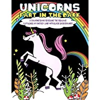 Unicorns Fart In the Dark: A Coloring Book Revealing the Fabulous Flatulence of Fantasy Land with Black Backgrounds: Volume 4 (Fantastic Animal Fart Coloring Pages)