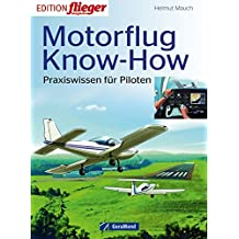 Motorflug Know-how: Praxiswissen für Piloten