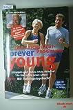 Forever young - das Leicht-Lauf-Programm (mit CD). Ultralight-Lauf: locker, leicht, lächelnd. Ihr Start in ein neues Leben. Extra: mit Trainingstagebuch und CD