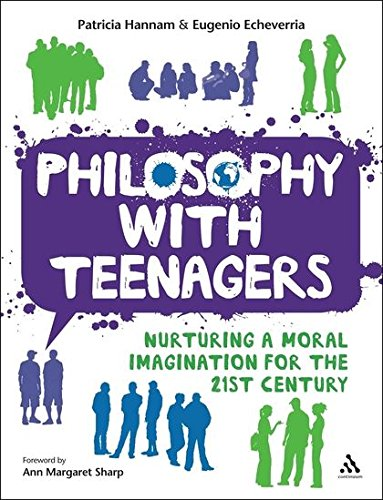 Philosophy with Teenagers: Nurturing a Moral Imagination for the 21st Century