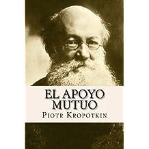 El Apoyo Mutuo (Spanish Edition)