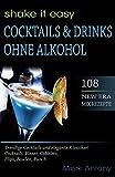 COCKTAILS & DRINKS OHNE ALKOHOL. 108 NEW ERA MIX REZEPTE. Trendige Cocktails und elegante Klassiker! Cocktails, Fizzes, Cobblers, Flips, Bowlen, Punch. ... Rezepte Zuckerfrei. Mocktails....
