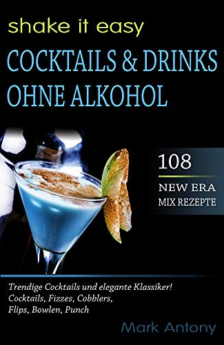 COCKTAILS & DRINKS OHNE ALKOHOL. 108 NEW ERA MIX REZEPTE. Trendige Cocktails und elegante Klassiker! Cocktails, Fizzes, Cobblers, Flips, Bowlen, Punch. ... Rezepte Zuckerfrei. Mocktails. Alkoholfrei