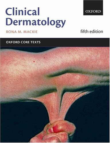 Clinical Dermatology: An Oxford Core Text (Oxford Core Texts) by Rona M MacKie (2003-05-22)