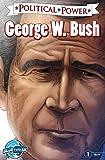 Political Power: George W. Bush: LaBello, Joshua (English Edition)