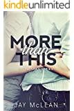More Than This (More Than Series Book 1)
