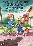 """Ich pass gut auf mich auf! Bilderbuch-Sammelband: Drei Bilderbücher zu den Themen: """"Wenn dich ein Fremder anspricht"""", """"Wie man sich im ... """"Wenn du dich verlaufen hast"""" - Julia Volmert"""