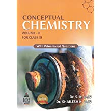 Conceptual Chemistry for Class 11 - Vol. II: With Value - Based Questions