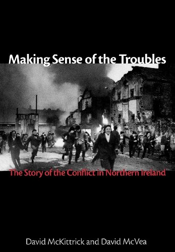 Making Sense of the Troubles: The Story of the Conflict in Northern Ireland (English Edition)