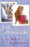The Baker's Apprentice by Judi Hendricks (23-Aug-2006) Paperback