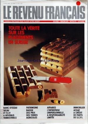 REVENU FRANCAIS (LE) [No 184] du 01/02/1986 - TOUTE LA VERITE SUR LES PLACEMENTS EN SUISSE - SICAV ET FCP A REVENUS TRIMESTRIELS - PATRIMOINE - BAISSE DES PRIX DES TERRES AGRICOLES - AFFAIRES - L'ENTREPRISE UNIPERSONNELLE A RESPONSABILITE LIMITEE - IMMOBILIER - ACHAT A CREDIT DE PARTS DE SCPI par Collectif