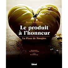 La Place de Mougins - Le produit à l'honneur