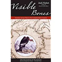[(Visible Bones)] [By (author) Jack Nisbet] published on (August, 2007)