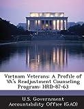 Vietnam Veterans: A Profile of Va's Readjustment Counseling Program: Hrd-87-63