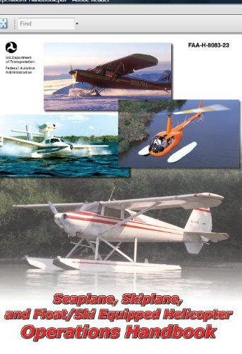 SEAPLANE, SKIPLANE, and FLOAT/SKI EQUIPPED HELICOPTER OPERATIONS HANDBOOK ON KINDLE Federal Aviation Administration (FAA) (English Edition)