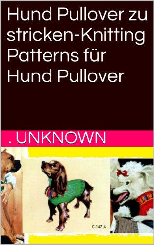 Hund Pullover zu stricken-Knitting Patterns für Hund Pullover eBook ...
