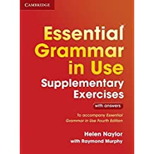 Essential Grammar in Use Supplementary Exercises: To Accompany Essential Grammar in Use Fourth Edition
