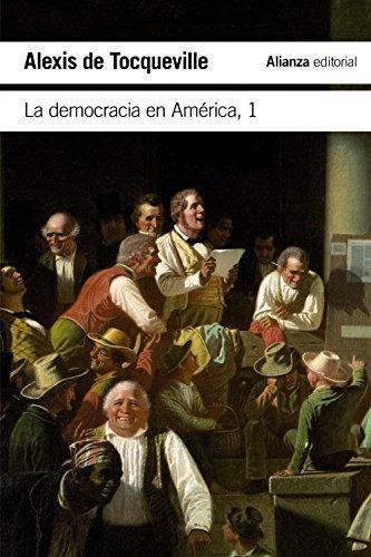 La democracia en América, 1 (El Libro De Bolsillo - Ciencias Sociales)