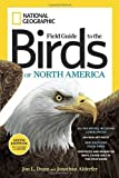 National Geographic Field Guide to the Birds of North America, Sixth Edition (National Geographic Field Guide to Birds of North America) by Alderfer, Jonathan K., Dunn, Jon L. (December 10, 2011) Paperback