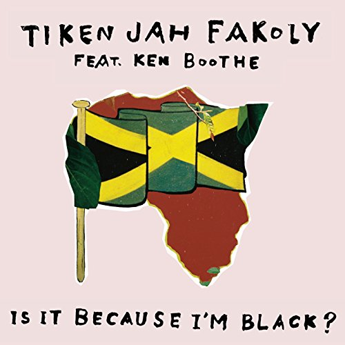 Is It Because I'm Black ? [feat. Ken Boothe]