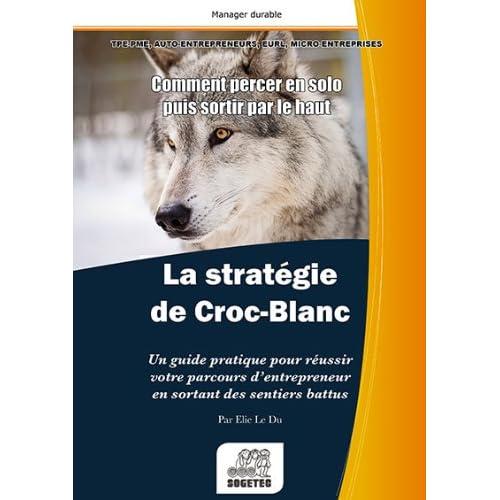 La Stratégie de Croc Blanc