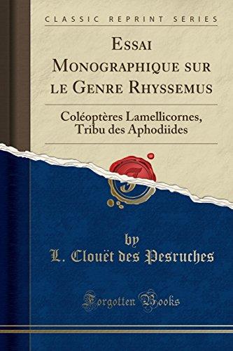 Essai Monographique Sur Le Genre Rhyssemus: Coléoptères Lamellicornes, Tribu Des Aphodiides (Classic Reprint) par L Clouet Des Pesruches