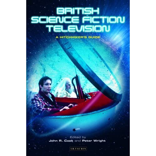 British Science Fiction Television: A Hitchhiker's Guide (Popular TV Genres) by John R. Cook (2006-01-06)